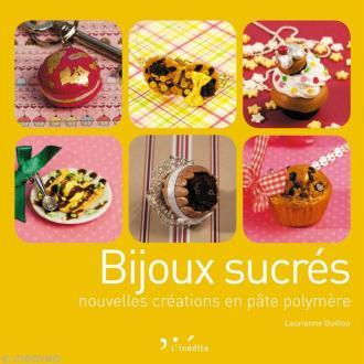 Livre Bijoux sucrés nouvelles créations en pâte polymère - Laurianne Guillou
