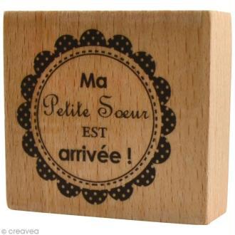 Tampon bois  Naissance - Ma petite soeur est arrivée - 5,5 x 5 cm