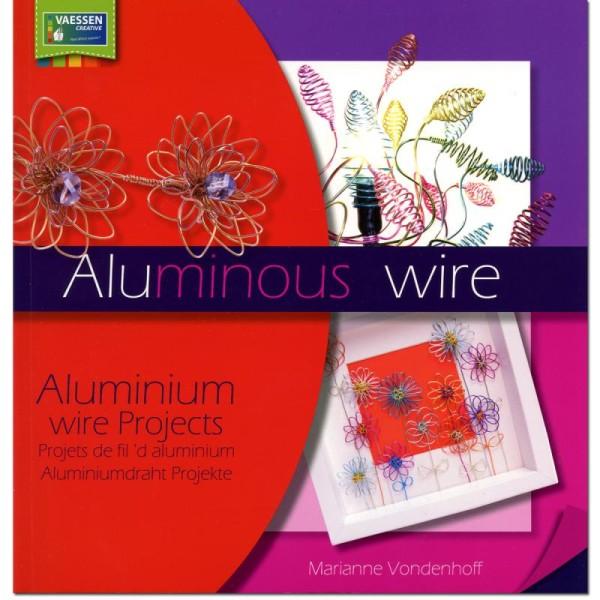 Livre Aluminous - Projets en fil aluminium - Marianne Vondenhoff - Photo n°1