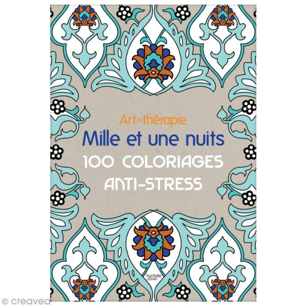 Livre Coloriage Adulte Anti Stress A4 1001 Nuits 100 Coloriages