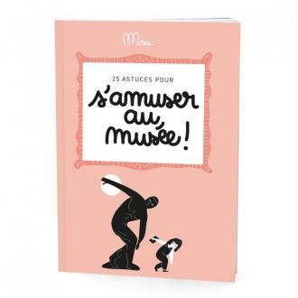 Cahier à remplir 25 astuces pour s'amuser au Musée Minus Editions