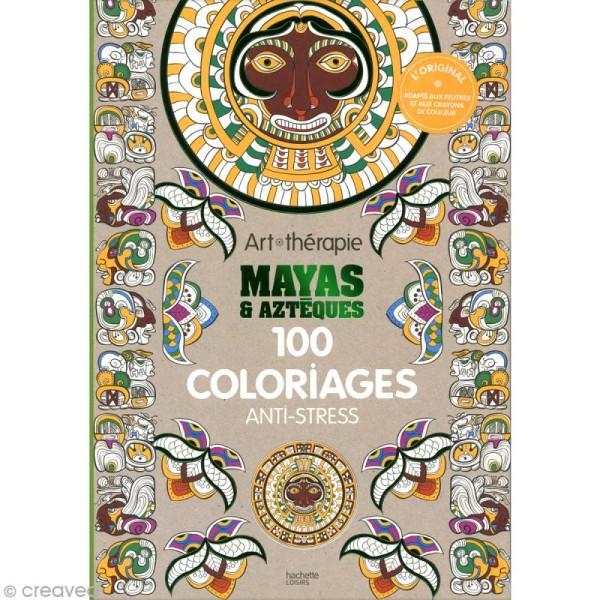 Livre Coloriage Adulte Anti Stress Mayas Et Azteques A4 100 Coloriages