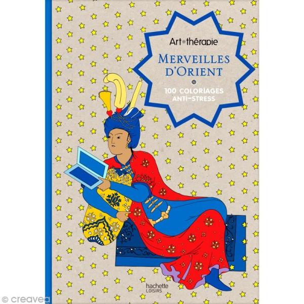 Livre Coloriage Adulte Anti Stress Merveilles D Orient 13 8 X 19 5 Cm 100 Coloriages