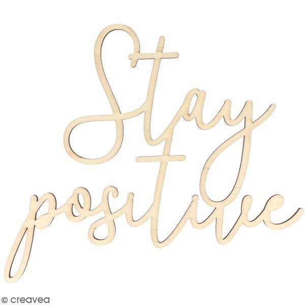 Mot en bois à décorer - Stay positive - 30 x 26,5 cm - Photo n°1