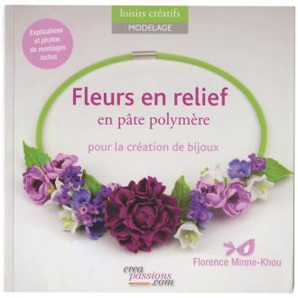 Livre Fleurs en relief en pâte polymère - Florence Minne-Khou