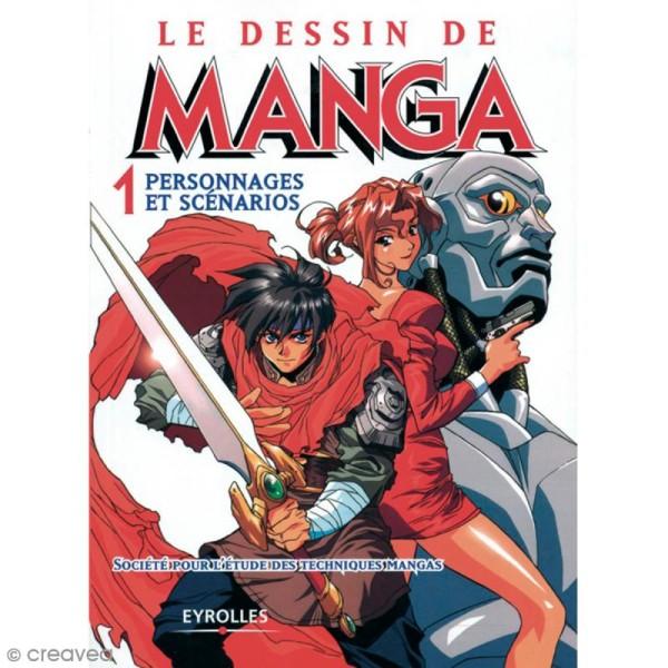 Livre Le Dessin De Manga N 1 Personnages Et Scenarios 116 Pages