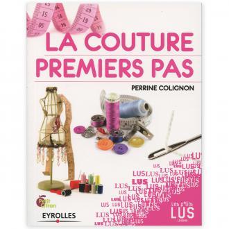 Livre - La couture, premiers pas - Perrine Colignon