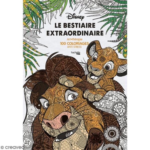 Livre Coloriage Adulte Anti Stress A4 Disney Bestiaire Extraordinaire 100 Coloriages