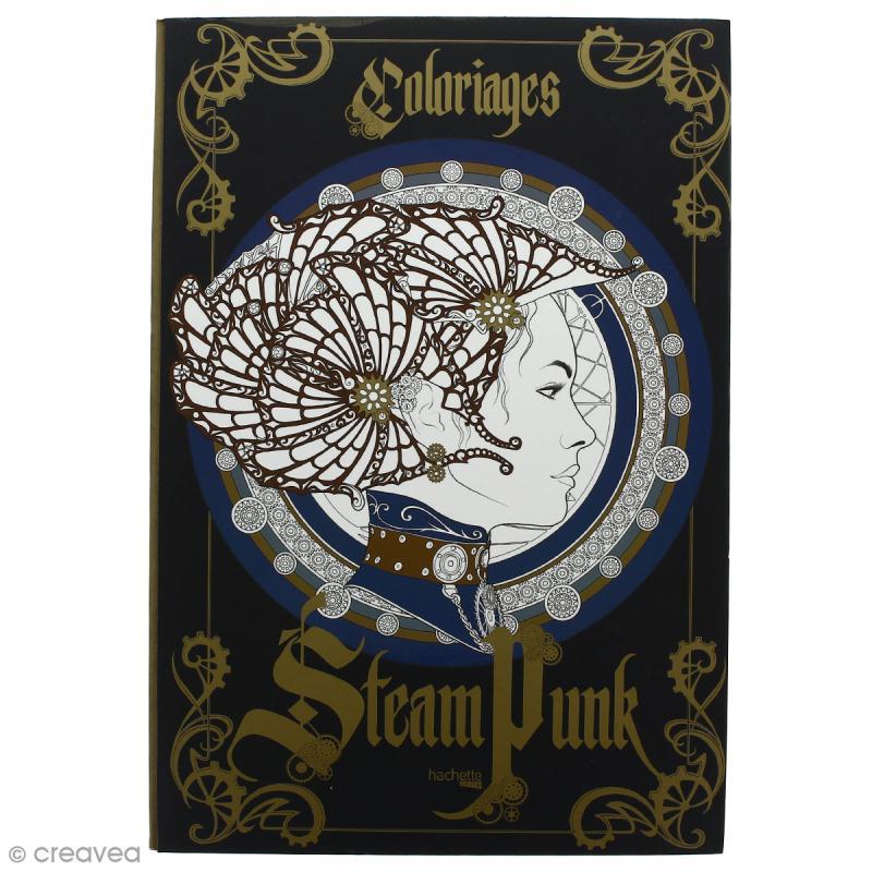 Livre de coloriage steampunk 100 coloriages cahier de coloriage creavea - Coloriage manga livre ...