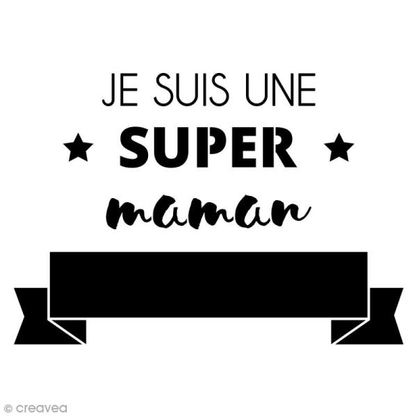 Pochoir multiusage - Je suis une super maman - 1 planche 21 x 15,5 cm - Photo n°1