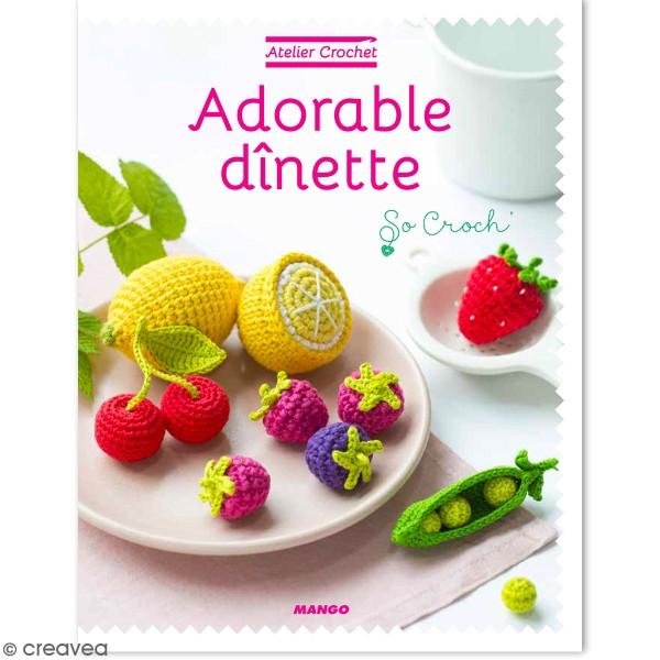 Livre crochet Adorable dinette- 21 Fruits et légumes à tricoter - Photo n°1