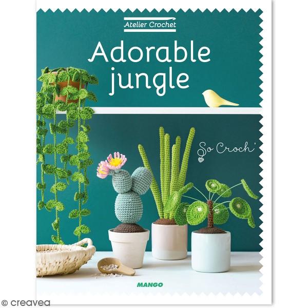Livre crochet Adorable jungle - 13 plantes tropicales à tricoter - Photo n°1