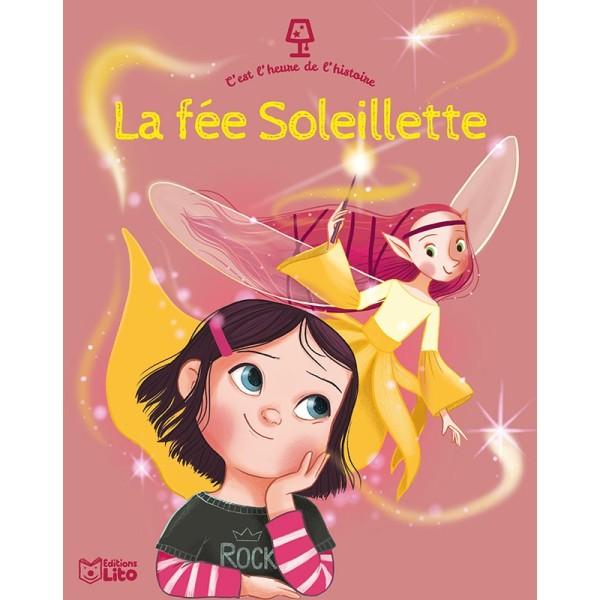 C'est l'heure de l'histoire - La fée Soleillette - Editions LITO - Photo n°1